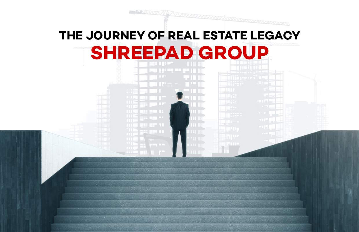 The Journey of Real Estate Legacy Shreepad Group