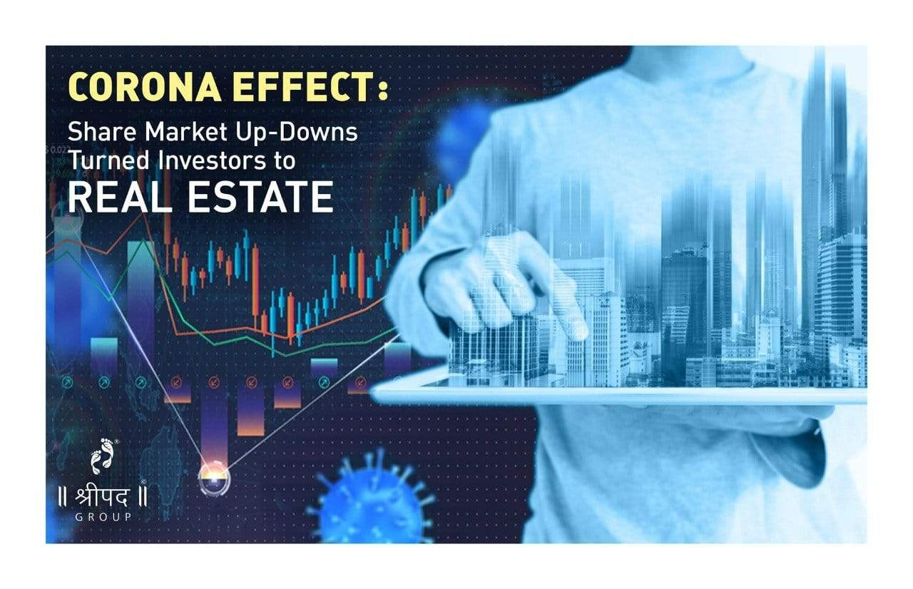 Corona Effect: Share Market Up-Downs turned Investors to Real Estate